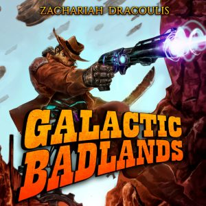 Galactic Badlands: A LitRPG Space Western